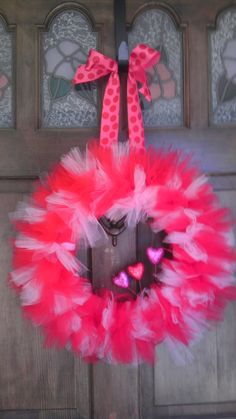 Valentine's Day tulle wreath = DONE! This would be cute for hospital wreath (since it'll be Valentine's Day)