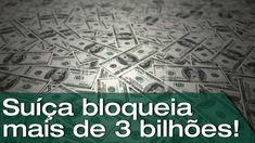 Suíça anuncia bloqueio de mais de R$ 3 bilhões em contas de suspeitos na...