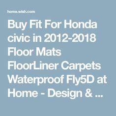 Buy Fit For Honda civic in Floor Mats FloorLiner Carpets Waterproof at Home - Design & Decor Shopping Home Design Decor, House Design, Wish App, Honda Civic, Floor Mats, Carpets, Flooring, Fitness, Shopping