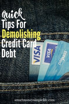 Quick Tips for Demolishing Your Credit Card Debt | Credit card debt is possibly the worst, most insidious debt trap in which to be caught. Here are some quick tips to help you start demolishing that debt now. #GettingOutOfDebt #CreditCardDebt #DebtFree - Smart Money, Simple Life