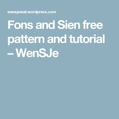 Fons and Sien free pattern and tutorial – WenSJe