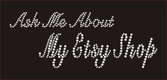 Tshirt Bling Ask Me About My Etsy Shoptops by BlingnPrintStreet