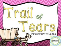 $1.25 on TPT This PowerPoint and Note Set includes everything you need to teach your students about the Trail of Tears and the Indian Removal Act!  Includes:- 7 slide PowerPoint- 2 pages of corresponding notes- Answer keyThis PowerPoint and Note Set covers Georgia Performance Standards:SS4H6 The student will explain westward expansion of America between 1801 and 1861.a.