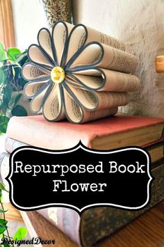 10 Awesome Book Page Projects: repurposed-book-flower-diy