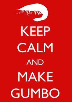 Keep Calm and Make Gumbo by machmigo