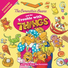 The Berenstain Bears and the Trouble with Things by Jan & Mike Berenstain (Zonderkidz)