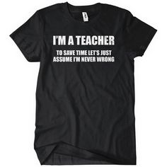 T-Shirts - I'm A Teacher