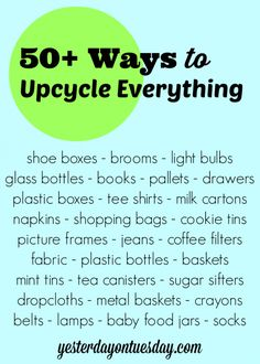 50+ Ways to Upcycle EVERYTHING from light bulbs to jeans to drawers! Great ideas for Earth Day