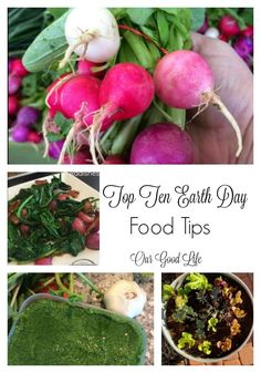 Our Good Life: Top Ten Earth Day Food Tips that Save Our Planet