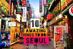 The Ultimate Guide: 10 Amazing Things To Do In Seoul, South Korea © Sabrina Iovino | via @Just1WayTicket