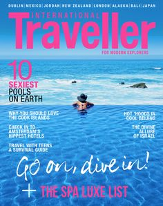 Issue 11 of International Traveller magazine, featuring the Luxury Hit List.