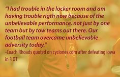 Coach Rhoads quoted on cyclones.com after defeating Iowa in 3 OT #CountdowntoKickoff and #CycloneFB