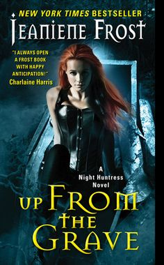 Monlatable Book Reviews: Up From the Grave (Night Huntress #7) by Jeaniene Frost Review