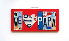 We heart Papa  License Plate Art,  OOAK Christmas Gift, Custom Home Decor, Fathers Day Gift. $50.00, via Etsy.