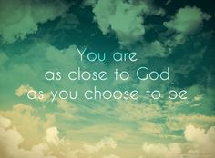 close as you choose.
