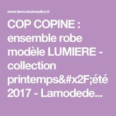COP COPINE : ensemble robe modèle LUMIERE - collection printemps/été 2017 - Lamodedenadine.fr (Save the queen, M&FG,Louise Della, Desigual, Pianurastudio, Guess...)