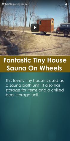 This lovely tiny house is used as a sauna bath unit. It also has storage for items and a chilled beer storage unit.
