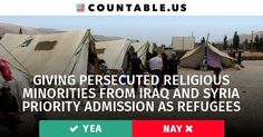 Should persecuted religious minorities from Iraq and Syria get priority admission into the U.S. as refugees? #Middle #East #ISISISIL #InternationalTradeandAffairs #Immigration #HumanRights #Government #FederalAgencies #Religion #politics #countable