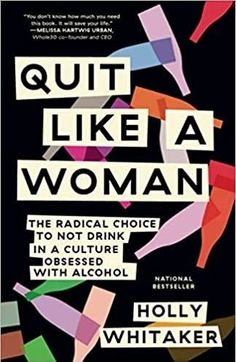 QUIT LIKE A WOMAN: THE RADICAL CHOICE NOT TO DRINK IN A CULTURE OBSESSED WITH ALCOHOL IS A NY TIMES BESTSELLER BY HOLLY WHITAKER #sobertribe #alcoholfree #zeroproofnation #aa #alcoholfree #sobermoms #sobermomtribe #thenakedmind #tempest #quitlikeawoman #yourpermagrin #soberaf Sober, Submissive, Book Club Books, The Book, Believe, Dysfunctional Relationships, Stop Drinking, Happiness, Addiction Recovery