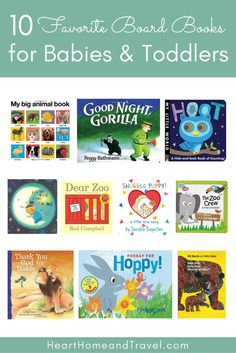 Books are a fun part of our routine every day! Check out our top 10 favorite board books for babies and toddlers! via @hearthometravel
