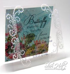 """Clear acetate card using JustRite Butterfly Kisses & Whisper Secrets 3-1/2"""" x 4"""" clings stamps by Sheri Holt"""