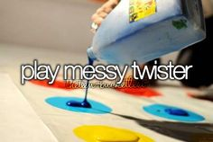 I kinda want to play messy twister with my best friends!
