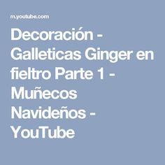 Decoración -  Galleticas Ginger en fieltro Parte 1 - Muñecos Navideños - YouTube