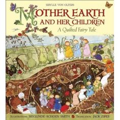 Mother Earth and Her Children: A Quilted Fairy Tale by Sibylle von Olfers