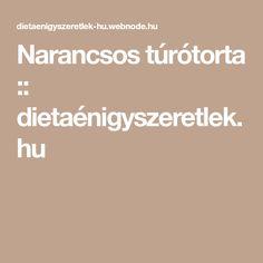 Narancsos túrótorta :: dietaénigyszeretlek.hu
