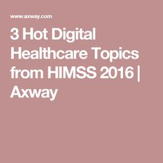 This article covers the takeaway hot topics that were covered 2016 HIMSS Conference & Exhibition. You will learn about all three here. Conference, Health Care, Digital, Hot, Health