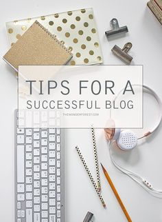 Tips for a Successful Blog | Wonder Forest: Design Your Life.