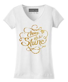 Love this White 'Choose to Shine' V-Neck Tee on #zulily! #zulilyfinds