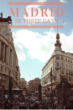 Madrid in Three Days Itinerary | How Beautiful It Is #travel #madrid #spain