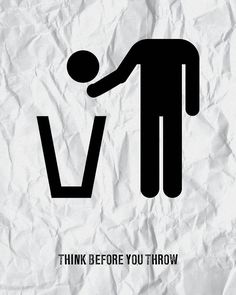 Think before you throw Social Awareness Posters, Environmental Posters, Logo Minimalista, Creative Advertising, Grafik Design, Ad Design, Powerful Words, Minimal Design, Graphic Design Inspiration