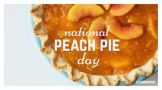 August 24th is National Peach Pie Day!
