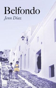 """Jenn Díaz. """"Belfondo"""". Editorial Principal de los Libros"""