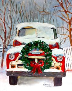 Still love this idea with a wreath on your truck or car.  I used to do this with my red truck.  Painting by Elizabeth M. Taylor (not the actress).