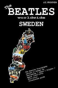 Buy The Beatles Worldwide: Sweden by J. Irigoyen and Read this Book on Kobo's Free Apps. Discover Kobo's Vast Collection of Ebooks and Audiobooks Today - Over 4 Million Titles! Beatles Books, The Beatles, Sweden, Free Apps, Audiobooks, Ebooks, Collection, Products, Beatles
