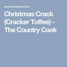 Christmas Crack (Cracker Toffee) - The Country Cook