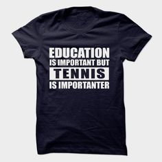 TENNIS is importanter, Order HERE ==> https://www.sunfrog.com/Sports/TENNIS-is-importanter-57278185-Guys.html?53624 #xmasgifts #christmasgifts #birthdayparty #birthdaygifts
