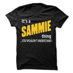 It is SAMMIE Thing... - 99 Cool Name Shirt ! - #tshirt dress #tshirt couple. THE BEST => https://www.sunfrog.com/LifeStyle/It-is-SAMMIE-Thing--99-Cool-Name-Shirt-.html?68278