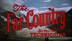 Opening credits from the western 'The far country' (1954), directed by Anthony Mann, starring James Stewart, Ruth Roman and Walter Brennan.     Universal Pictures Westerns ➽ http://annyas.com/screenshots/universal-pictures/westerns/