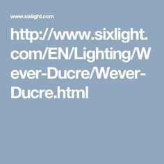 http://www.sixlight.com/EN/Lighting/Wever-Ducre/Wever-Ducre.html