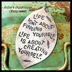 Stamped Vintage Upcycled Spoon Jewelry Pendant Charm - Quote - George Bernard Shaw - Life Isn't About Finding Yourself. Life Is About by JuliesJunktique on Etsy