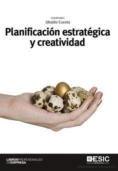 Planificación estratégica y creatividad / coordinador, Ubaldo Cuesta Cambra