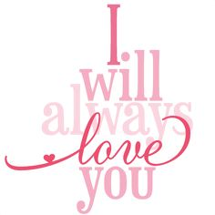 Silhouette Design Store - View Design i will always love you phrase I Love You Quotes, Love Yourself Quotes, Scrapbooking Digital, Cute Clipart, Always Love You, Messages, Silhouette Design, Silhouette Files, Happy Valentines Day