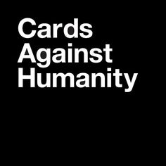 Cards Against Humanity is a party game for horrible people. Unlike most of the party games you've played before, Cards Against Humanity is as despicable and awkward as you and your friends.