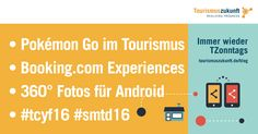 Immer wieder TZonntags, 17.7.2016: Pokémon Go, Booking Experiences, Virtual-Reality für Gruppen, #smtd16, 360 Grad Fotos für Android, Augmented Reality, Touristikcamp Internet Trends, Augmented Reality, Virtual Reality, Pokemon Go, 360 Grad Foto, Think Tank, Dubai, Whatsapp Marketing, Facebook Search
