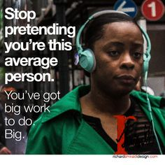 Stop pretending you're this average person. You've got big work to do. Big. #inspire #workoutmotivation #grateful #grateful #followme #lifehacks #friends #instagood #instadaily