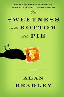 Alan Bradley- The Sweetness at the Bottom of the Pie Absolutely HOOKED on this series! Fantastic books